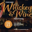 Chicago Whiskey & Wine Festival, 22. februara!